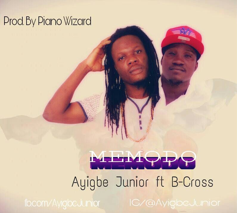 Ghana Music : Ayigbe Junior Ft B-Cross – Memodo (Prod By Piano Wizard)