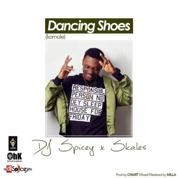 Nigeria Music : DJ Spicey Ft Skales – Dancing Shoes (Komole)