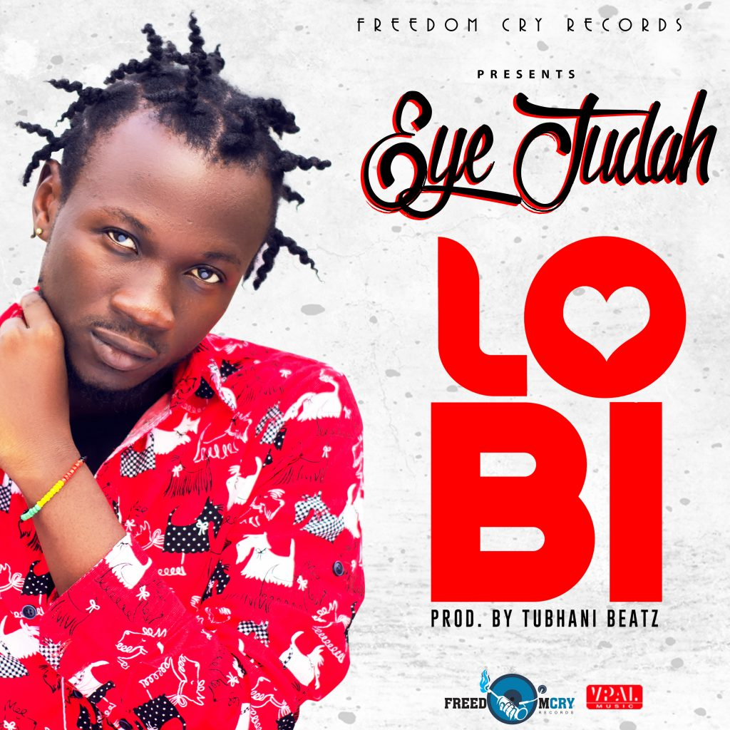 Eye Judah – Lobi (Prod. By Tubhani Beatz)