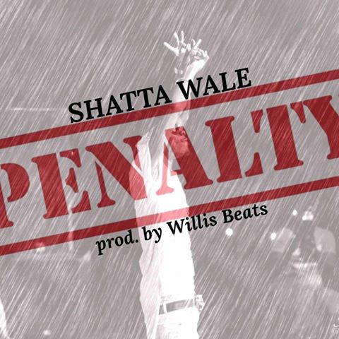 Shatta Wale – Penalty (Prod By Willisbeeat)