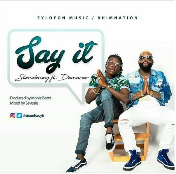 Ghana Music : StoneBwoy – Say It ft Demarco (Prod By Monie Beatz)