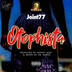 Joint 77 – Otophista (Prod By Money Beat)