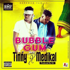 Tinny ft Medikal – Bubble Gum (Prod By Oj)