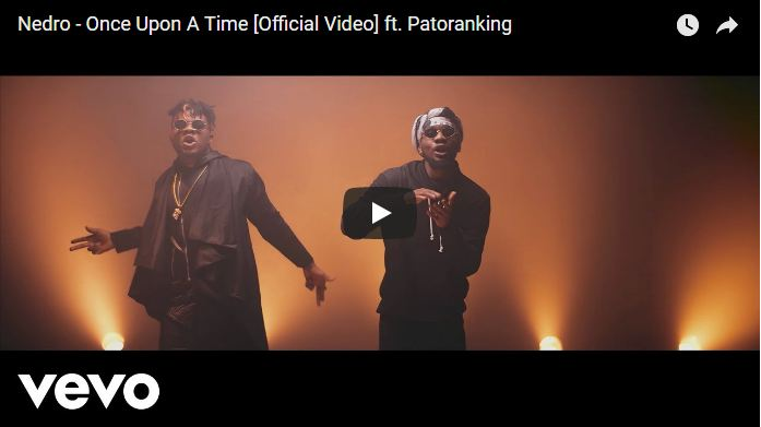 Video : Nedro – Once Upon A Time Ft. Patoranking