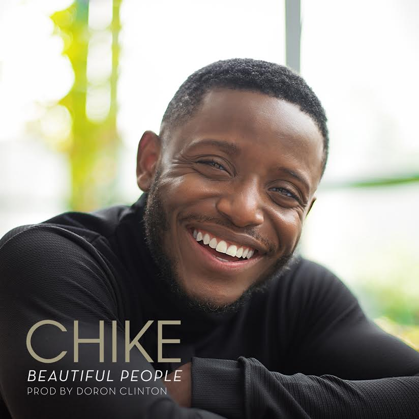 Download Mp3 : Chike – Beautiful People (Prod. by Doron Clinton)
