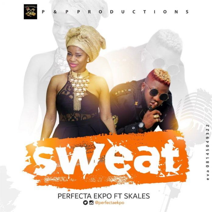 Perfecta Ekpo – Sweat Ft Skales