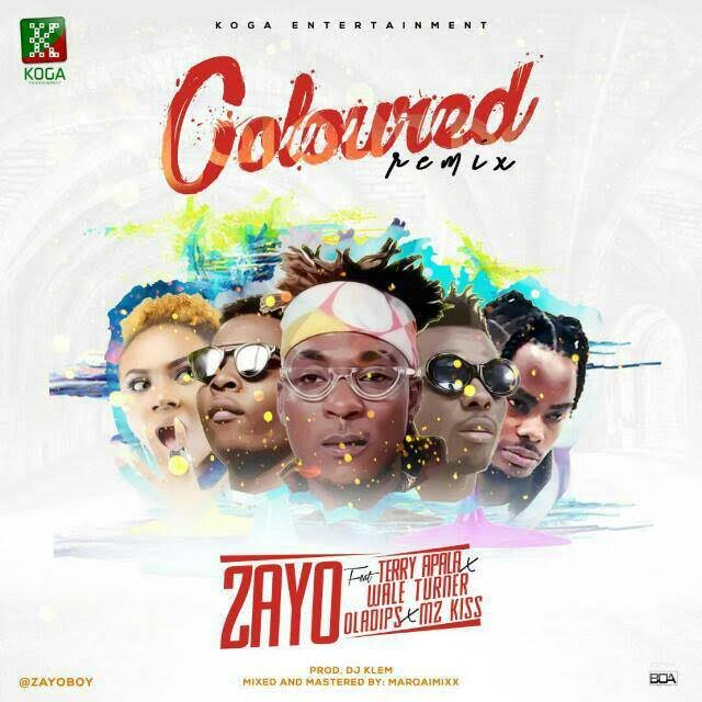 DOWNLOAD MP3 : ZAYO FT WALE TURNER, TERRY APALA, OLADIPS & MZ KISS – COLOURED (REMIX)