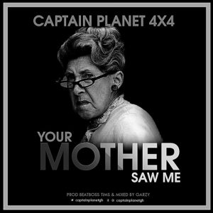 Captain Planet 4X4 – Your Mother Saw Me