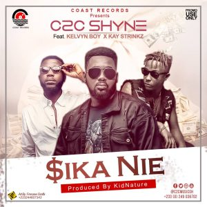 C2C Shyne Ft Kelvyn Boy X Kay Strings – Sika Nie