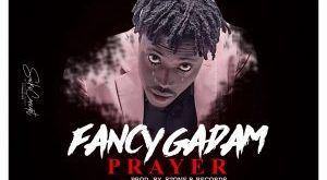 Fancy Gadam – Prayer (Prod By Stone Records)