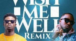 Kuami Eugene ft Ice Prince – Wish Me Well (Remix)