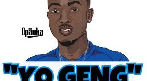 Opanka – Yo Geng (Prod By Smokey Beatz)