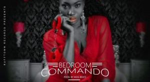 Wendy Shay – Bedroom Commando