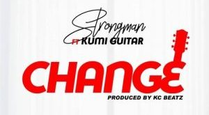 Strongman Ft Kumi Guitar – Change