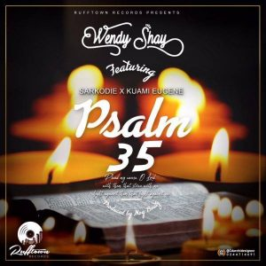 Wendy Shay Ft Kuami Eugene x Sarkodie – Psalm 35  (Prod by M.O.G Beatz)