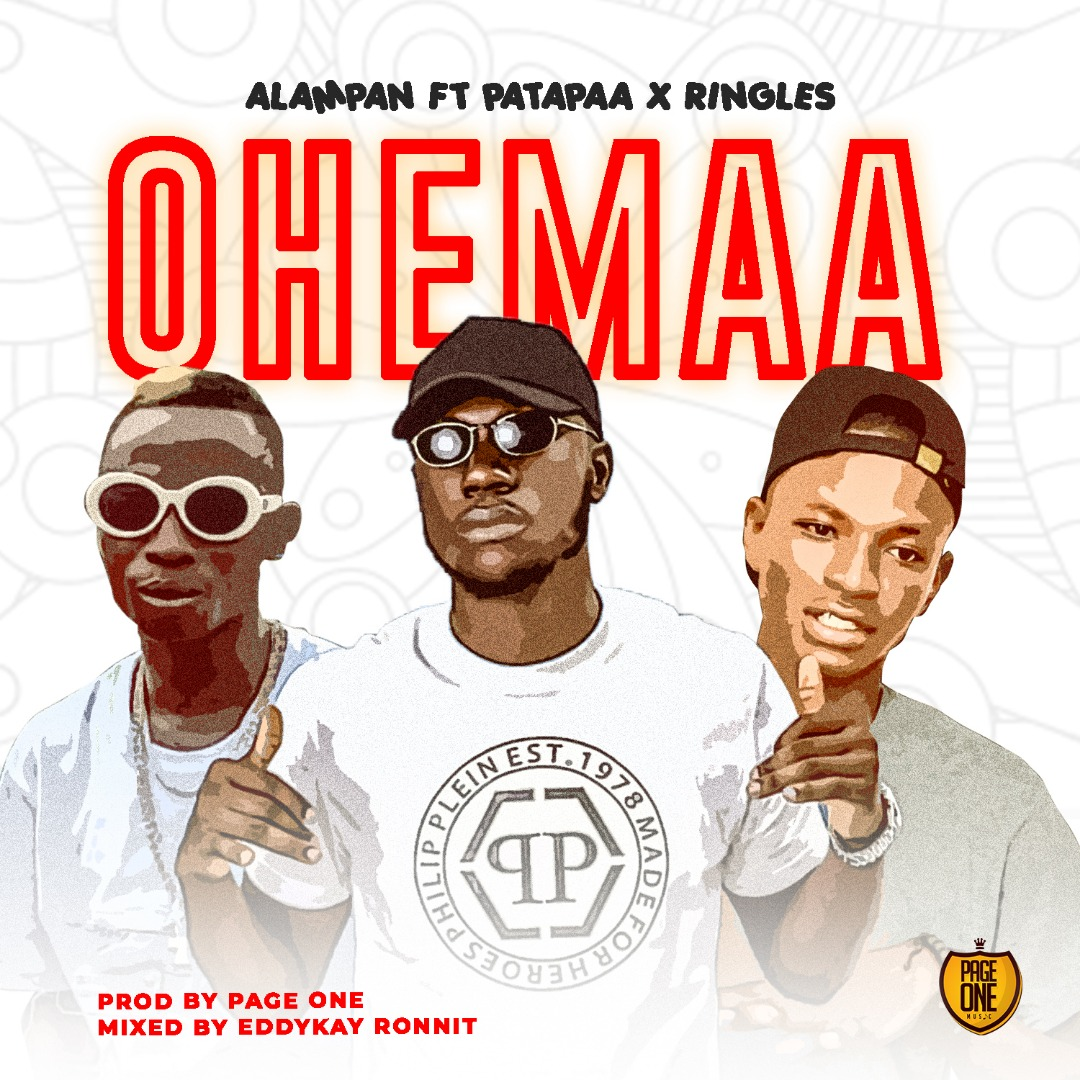 DOWNLOAD MP3 : Alampan ft Patapaa x Ringles – Ohemaa (Prod By Page one)