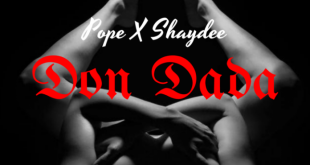 Pope x Shaydee – Don Dada