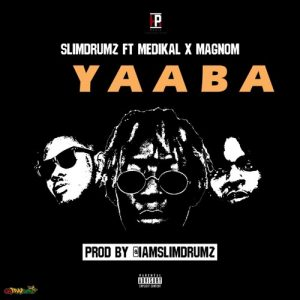 Slim Drumz ft Medikal and Magnom - Yaaba