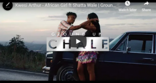 Kwesi Arthur ft Shatta Wale - African Girl (Official Video)