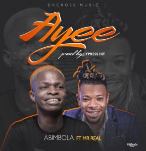 Abimbola  Ayee Ft Mr Real