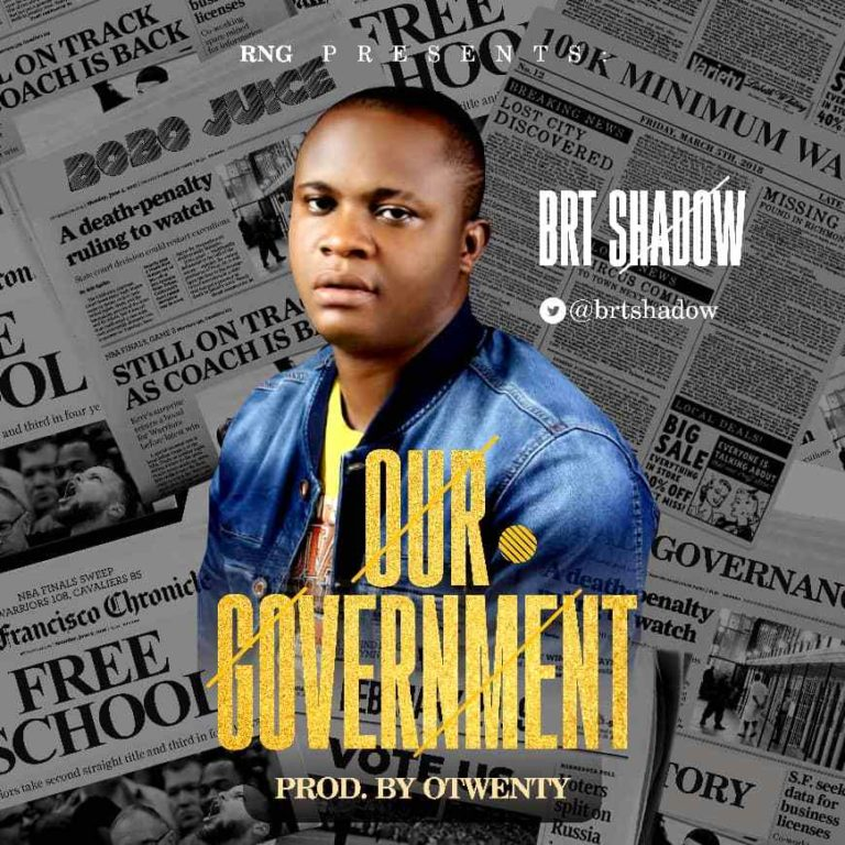 DOWNLOAD MP3: BRT Shadow – Our Government