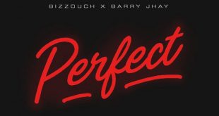 Bizzouch – Perfect Ft Barry Jhay