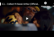 EL – Collect Ft Kwesi Arthur (Official Video)