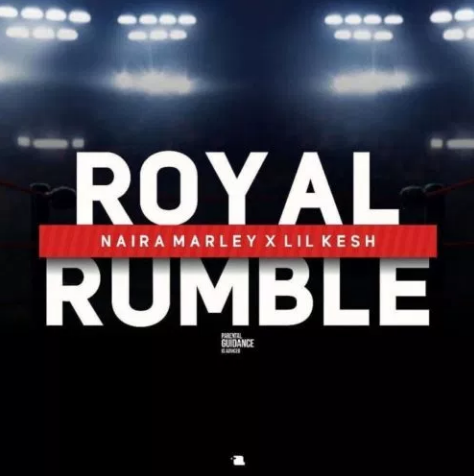DOWNLOAD MP3: Naira Marley – Royal Rumble ft Lil Kesh