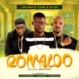 Abromeo – Ronaldo Ft Joe El & Tonik