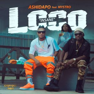 Ashidapo Ft Mystro – Loco (Insane)