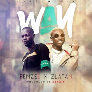 Femzee – Way ft Zlatan