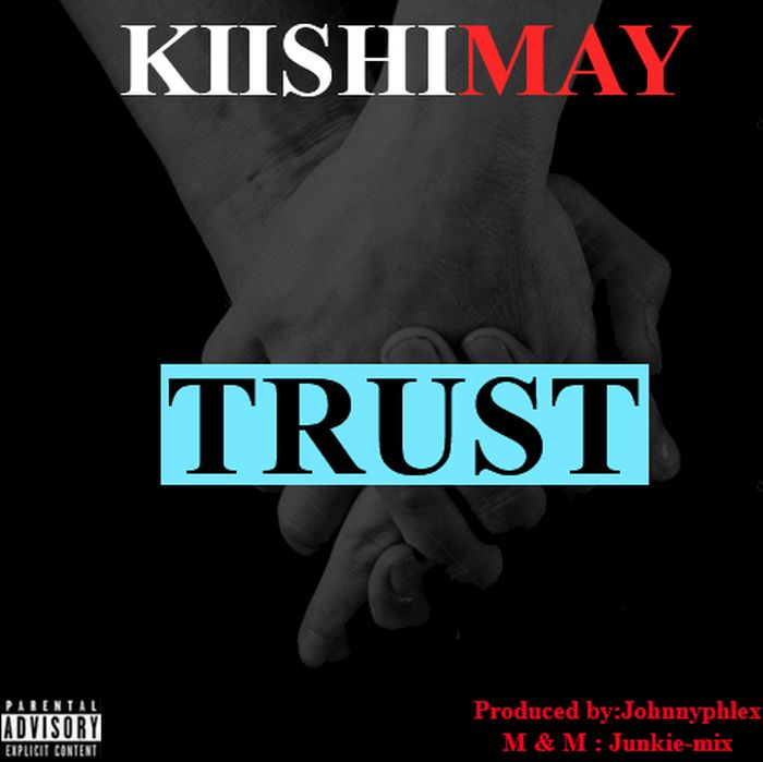 DOWNLOAD MP3: Kiishimay – Trust