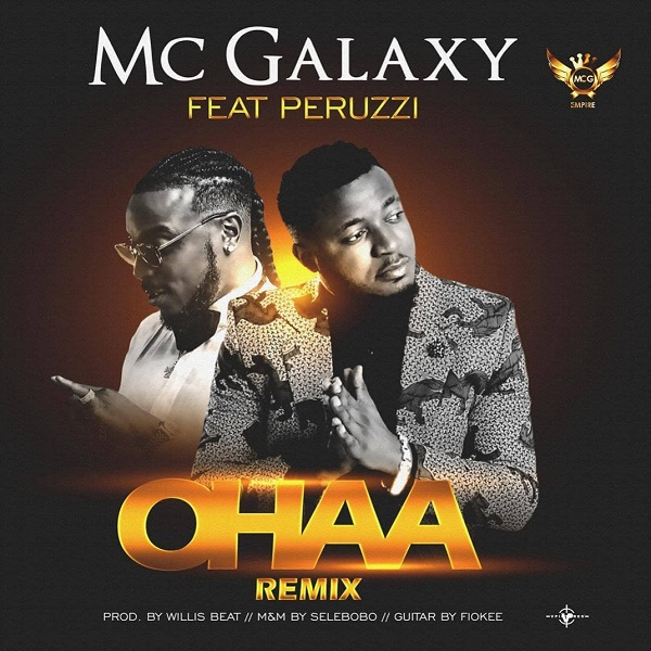 DOWNLOAD MP3: Mc Galaxy – Ohaa (Remix) Ft Peruzzi