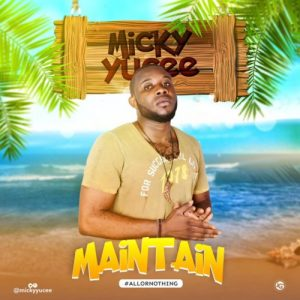 Micky Yucee – Maintain
