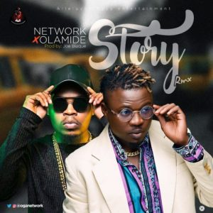 Network – Story Remix ft. Olamide