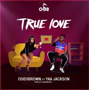 Ogidi Brown ft. Yaa Jackson - True love