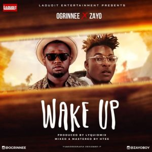 Ogrinnee – Wake Up Ft Zayo