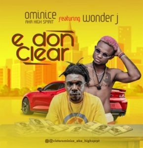 Ominice AKA High Spirit – E Don Clear ft. Wonder J