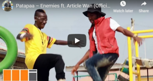 Patapaa ft. Article Wan – Enemies (Official Video)
