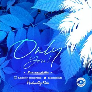 SammyBillz – Only You