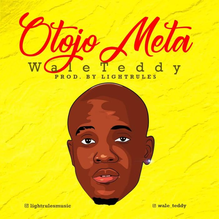 DOWNLOAD MP3: Wale Teddy – Otojo Meta