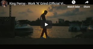 King Perryy - Work And Grind (Official Video)