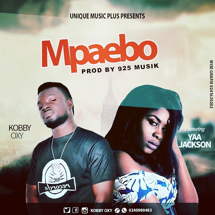 DOWNLOAD MP3: Kobby OXY Ft Yaa Jackson – Mpaebo (Prod. By 925 Music)