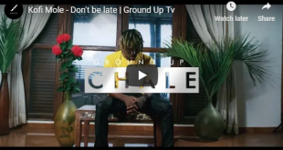 Kofi Mole - Don't be late (Official Video)