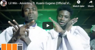 Lil Win ft. Kuami Eugene - Anointing (Official Video)