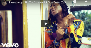 Stonebwoy ft. Joey B x Yaa Pono - Tia Tia (Official Video)