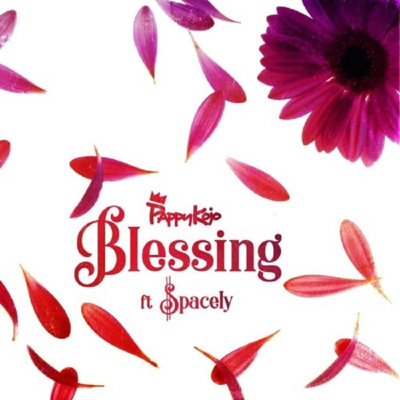 Pappy KoJo ft. Spacely – Blessing (www.Ghanasongs.com)