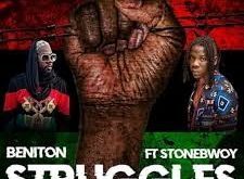 Beniton ft StoneBwoy - Struggles Lyrics
