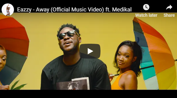 Eazzy ft Medikal – Away (Official Video)