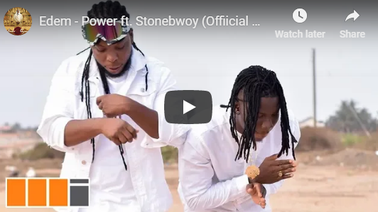 Edem ft Stonebwoy – Power (Offiicial Video)